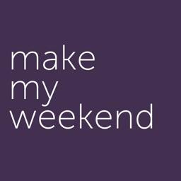 Make my Weekend