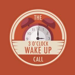 The 3 O'Clock Wake Up Call