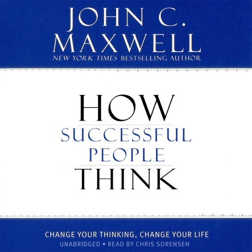 How Successful People Think (by John C. Maxwell)