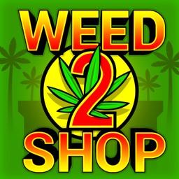 Weed Shop 2