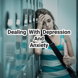 Dealing With Depression And Anxiety