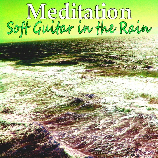 Meditation - Soft Guitar in the Rain