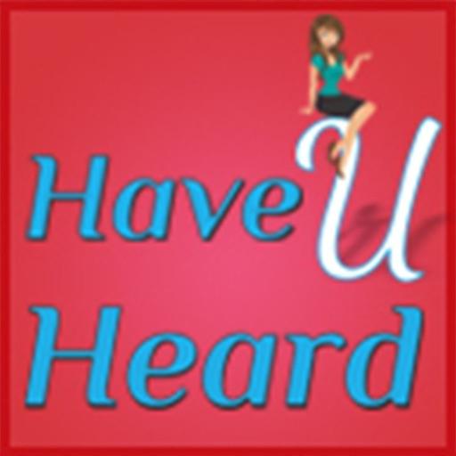 Have U Heard App