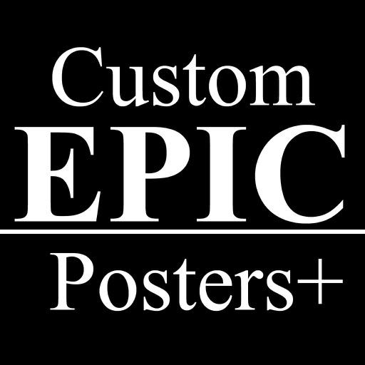 Custom EPIC Posters+: Poster Creator