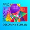 Decor My Screen ™ Pro