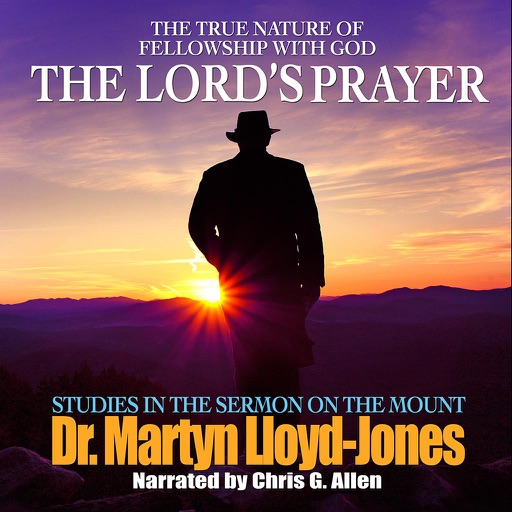 The Lord's Prayer (by Dr. Martyn Lloyd-Jones)
