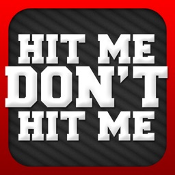 Hit Me Don't Hit Me Free