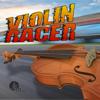 Violin Racer