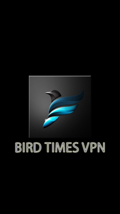 BIRD TIMES VPN - Free Unlimited Privacy & Security VPN Proxy Master