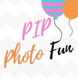 PIP Photo Fun