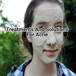 Treatments And Solutions For Acne