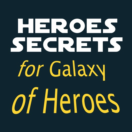"Heroes Secrets a Guide for ""Star Wars Galaxy of Heroes"""