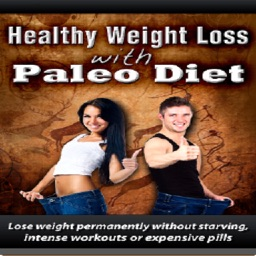 Healthy Weight Loss With the Paleo Diet:Lose Weight Permanently without Starving