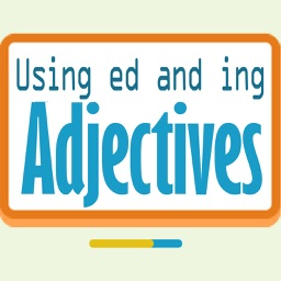 Using ed and ing adjectives
