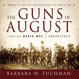 The Guns of August (by Barbara W. Tuchman) (UNABRIDGED AUDIOBOOK)