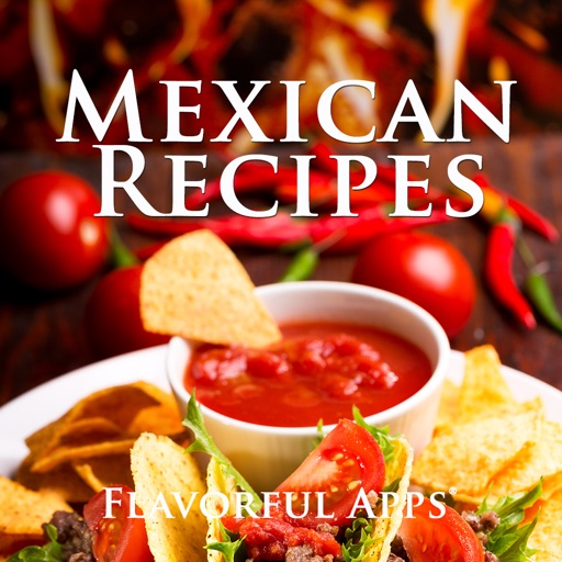 Mexican Recipes from Flavorful Apps®