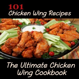 101 Chicken Wings Recipes:Ultimate Chicken Wing Cookbook