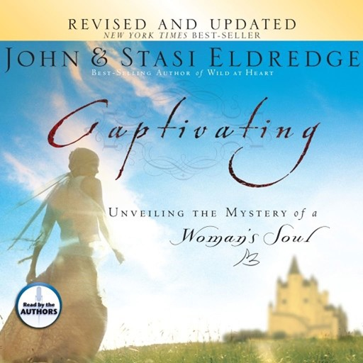 Captivating (by John and Stasi Eldredge)