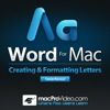 Course for Word For Mac 101 - Creating And Formatting Letters - Nonlinear Educating Inc.