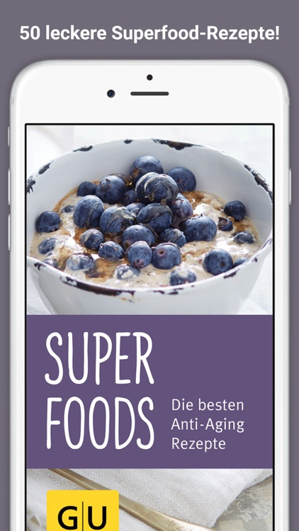 Superfoods - die besten Anti-Aging-Rezepte mit Moringa, Chia, Goji, Maca & Co