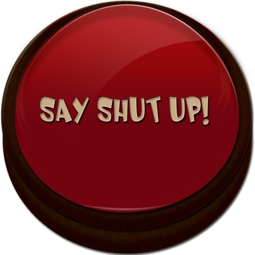 Say Shut Up!