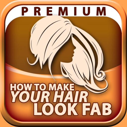 How to Make Your Hair Look Fab - Premium
