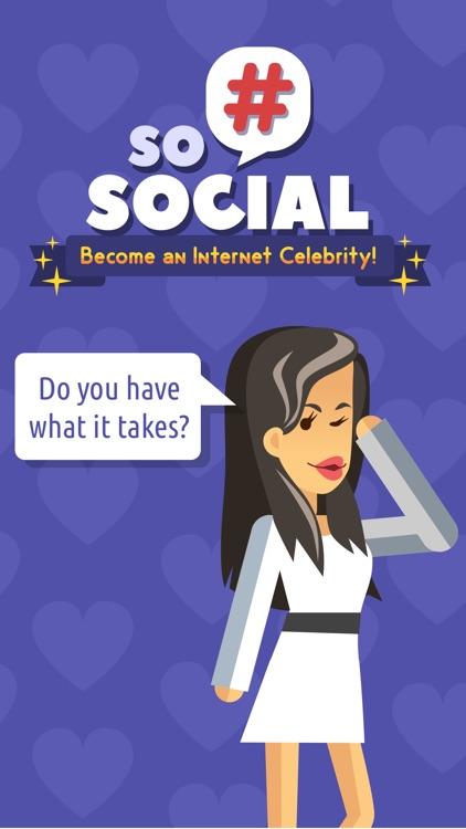 So Social: Become an Internet Celebrity screenshot-3