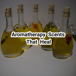 Aroma Therapy Scents That Heal