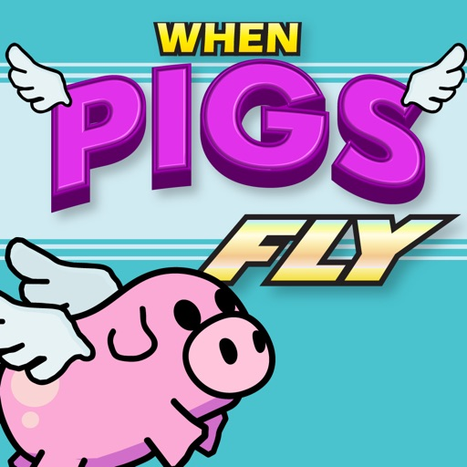 When Pigs Fly!
