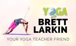 Yoga with Brett Larkin