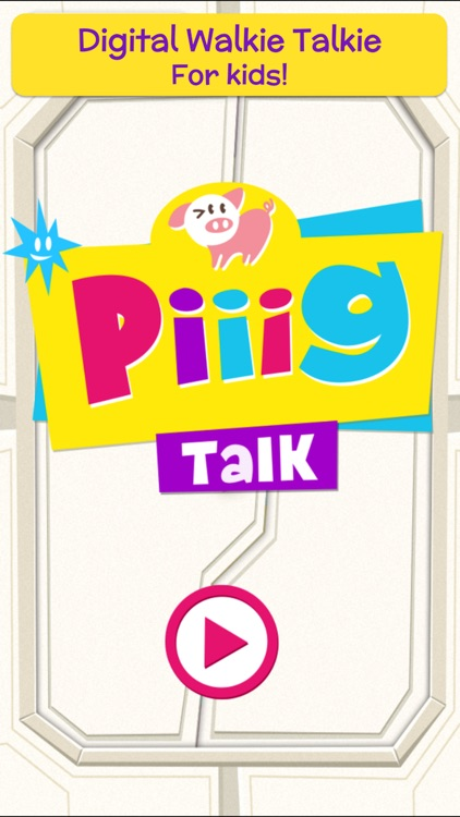 Piiig Talk: Digital Walkie Talkie for Kids