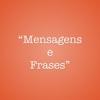 Mensagens e Frases - Mensagens Diárias e Muito Mais!
