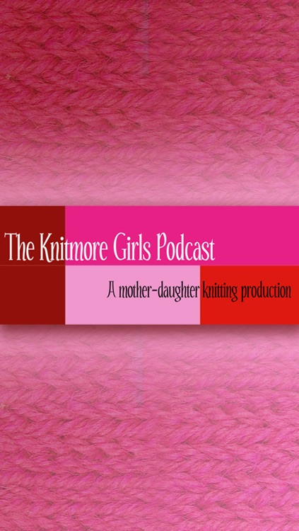 The Knitmore Girls App