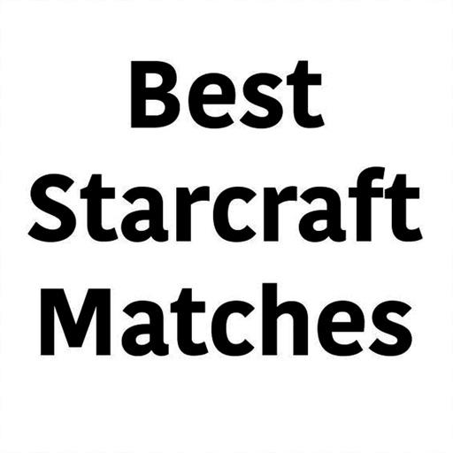 Best Starcraft Matches