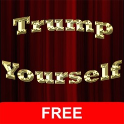 Trump Yourself FREE - the Donald Trump Selfie App