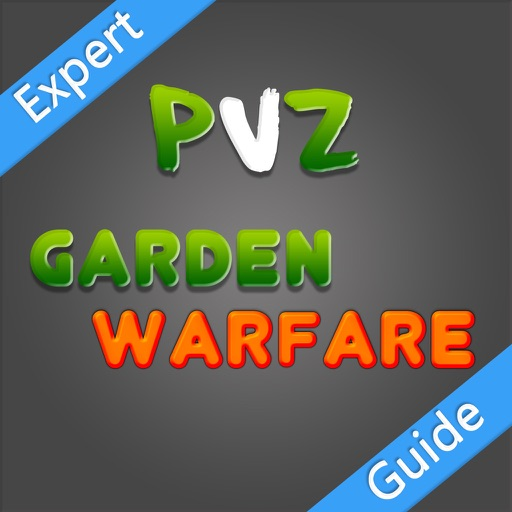 Expert Guide For Plants vs Zombies : Garden Warfare