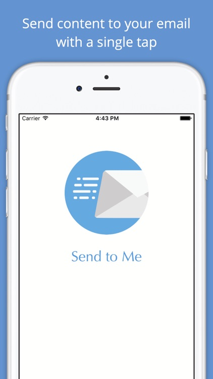 Send to Me - Send content to your email with a single tap