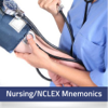 NCLEX RN Mnemonics - Nursing, Anatomy, Pharmacology, Safe & Effective Care, Health Promotion & Maintenance, Psychological Integrity, Physiological Integrity