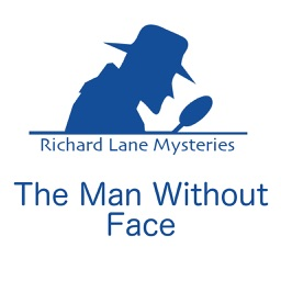 Richard Lane Mystery: The Man Without Face