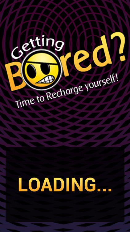 Getting Bored?