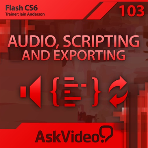 Course For Flash 103 - Audio, Scripting and Exporting