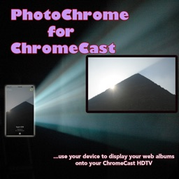 PhotoChrome for ChromeCast