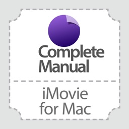 Complete Manual: iMovie Edition