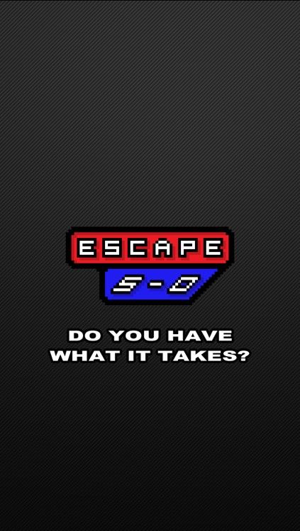 Escape 5-0
