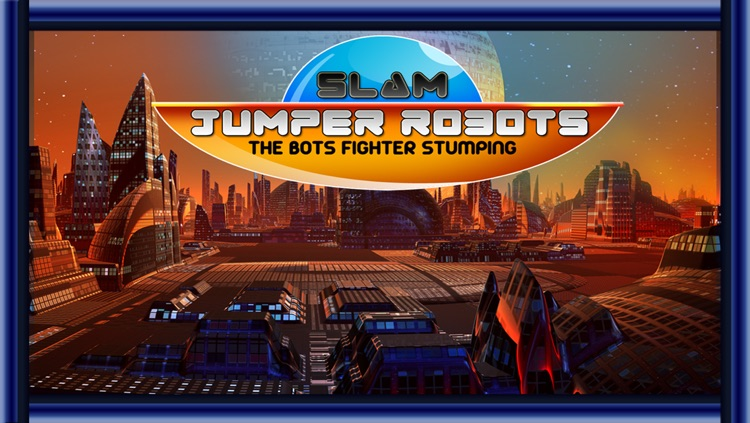 Slam Jumper Robots : The bots fighter stumping monsters - Free edition