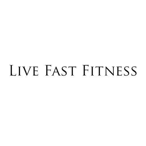 Live Fast Fitness