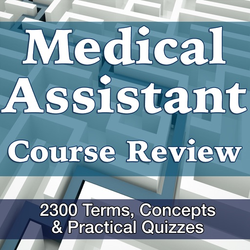 Medical Assistant Exam Review App/ 2300 Flashcards Study Notes - Terms, Concepts & Quiz