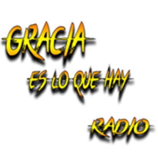 Gracia Es Lo Que Hay Radio