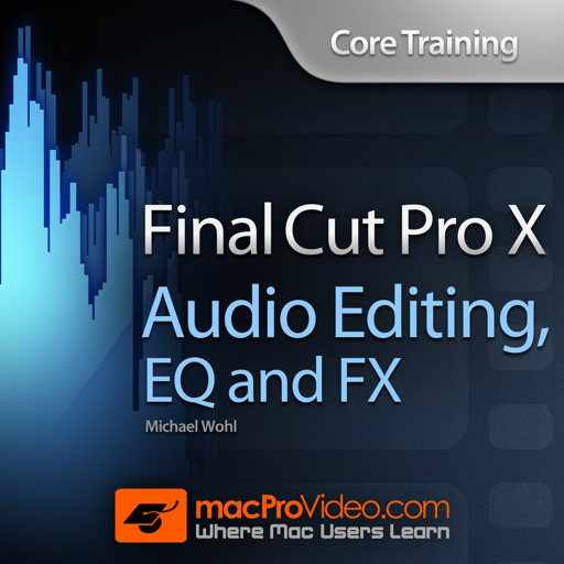 Audio Editing, EQ and FX for FCP X