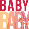 Baby's First Year | you can look forward to in newborn babies from milestones to baby's growth
